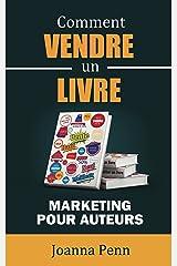 Comment vendre un livre: Marketing pour auteurs (Ecrivain professionnel t. 2) Format Kindle