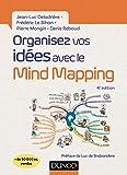 Organisez vos idées avec le Mind Mapping - 4e éd.