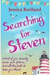 Searching for Steven: What if you already know your future… but not the path to take you there? (Welcome to Whitsborough Bay Book 1) Kindle Edition