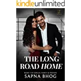 The Long Road Home: An Indian Billionaire second chance romance (Sehgal Family & Friends Book 5)
