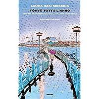 Tokyo tutto l'anno. Viaggio sentimentale nella grande metropoli PDF Libri