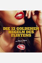 Die 12 Goldenen Regeln des Flirtens Audible Hörbuch