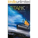 Titanic: Storia, leggende e superstizioni sul tragico primo e ultimo viaggio del gigante dei mari