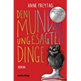 Den Mund voll ungesagter Dinge: Roman (German Edition)
