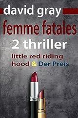 Femme Fatales: 2 Top Thriller in einem Band Kindle Ausgabe