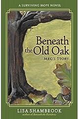 Beneath the Old Oak: Meg's Story (Surviving Hope Book 2) Kindle Edition