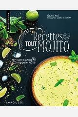 Recettes tout mojito : 25 façons de cuisiner votre cocktail préféré ! (Mes petites envies) Format Kindle