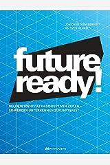 Future-ready!: Gelebte Identität in disruptiven Zeiten - so werden Unternehmen zukunftsfest Kindle Ausgabe