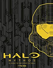 Halo Mythos: A Guide to the Story of Halo