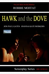 Hawk And The Dove (Screenplay Series) Kindle Edition