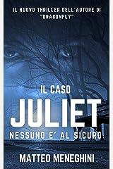 Il caso Juliet: nessuno è al sicuro: Un thriller coinvolgente e appassionante Formato Kindle