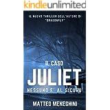 Il caso Juliet: nessuno è al sicuro: Un thriller coinvolgente e appassionante