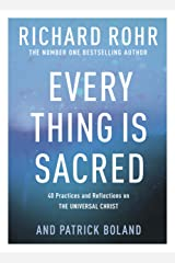 Every Thing is Sacred: 40 Practices and Reflections on The Universal Christ Kindle Edition
