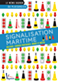 Signalisation maritime – Balises, signaux portuaires, marée et météo (Le mémo Vagnon du plaisancier)