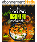 Indian Instant Pot Cookbook: 300 Traditional Indian Recipes Made Easy (Tastes of the East Series) (English Edition)