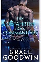 Die Gefährtin des Commanders (Interstellare Bräute® Programm 15) Kindle Ausgabe