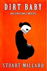 Dirt Baby and Other Small Mercies Kindle Edition