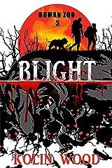 Blight: A Human Zoo Novel (The Human Zoo Book 3) Kindle Edition