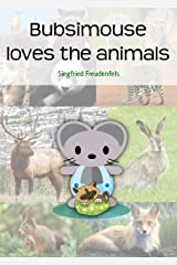 Bubsimouse loves the animals: First learn to read picture book Kindle Edition