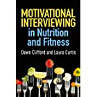 Motivational Interviewing in Nutrition and Fitness (Applications of Motivational Interviewing) (English Edition)