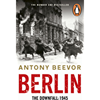 Berlin: The Downfall 1945: The Number One Bestseller (English Edition)