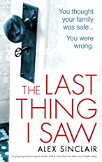 The Last Thing I Saw: A gripping psychological thriller with a twist that will take your breath away (English Edition)