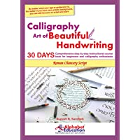 Calligraphy - Art of Beautiful Handwriting - Roman Chancery script - 30 days comprehensive step-by-step instructional…