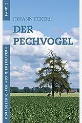 Der Pechvogel (Dorfgeschichten aus Niederbayern 2) Kindle Ausgabe