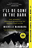 I'll Be Gone in the Dark: One Woman's Obsessive Search for the Golden State Killer (English Edition)