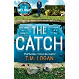 The Catch: The perfect escapist thriller from the Sunday Times million-copy bestselling author of Richard & Judy pick The Hol