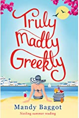 Truly, Madly, Greekly: Sizzling summer reading Kindle Edition