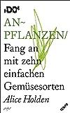Anpflanzen: Fang an mit zehn einfachen Gemüsesorten (DO Books)