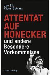 Attentat auf Honecker und andere Besondere Vorkommnisse Kindle Ausgabe