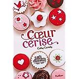 Coeur Cerise (GF CATH CASSIDY t. 1)