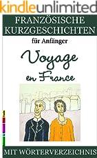 Französische Geschichten für Anfänger, Voyage en France (Französische Lektürereihe für Anfänger t. 2) (French Edition)