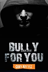 Bully For You (Twisted Vigilante Book 1) Kindle Edition