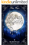 Mondsüchtig: Die Sündenfresserin (Düstererer Romantasy Liebesroman)