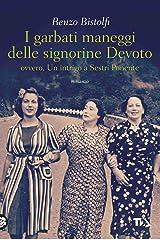 I garbati maneggi delle signorine Devoto: Un intrigo a Sestri Ponente Formato Kindle