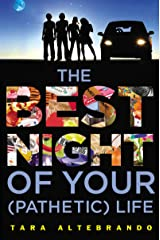 The Best Night of Your (Pathetic) Life Kindle Edition