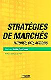 Stratégies de marchés: Futures, CFD, actions