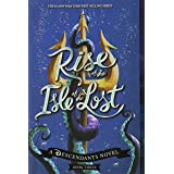 Rise of the Isle of the Lost: A Descendants Novel: 3 (The Descendants, 3)
