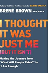 I Thought it Was Just Me (But it Isn't): Telling the Truth About Perfectionism, Inadequacy and Power Paperback