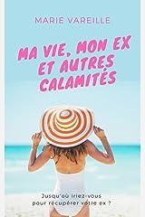 Ma vie, mon ex et autres calamités: La comédie romantique de l'été Format Kindle