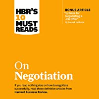 HBR's 10 Must Reads on Negotiation: HBR's 10 Must Reads Series
