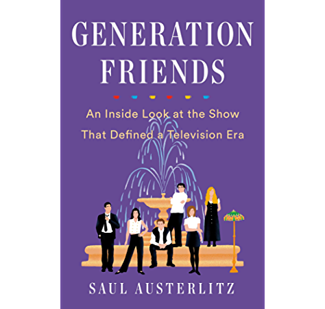 Generation Friends An Inside Look At The Show That Defined A Television Era English Edition Ebook Austerlitz Saul Amazon Fr