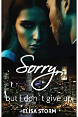 Sorry, but I don´t give up: (Gentleman Warriors 2) Kindle Ausgabe