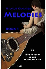 Melodies: or Some addenda to the quicksilver age (PROPOSITIONS or Domed buildings for the marsh region Book 1) Kindle Edition