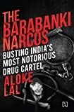 The Barabanki Narcos: Busting India's Most Notorious Drug Cartel