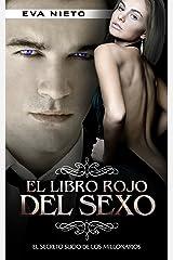 El Libro Rojo del Sexo: El Secreto Sucio de los Millonarios (Novela Romántica y Erótica en Español nº 1) Versión Kindle