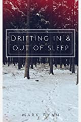 Drifting in & out of sleep Kindle Edition